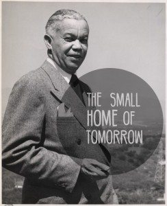 Paul Revere Williams, Architect to the Stars and Small House Champion!